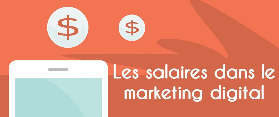 Les salaires dans le Marketing Digital