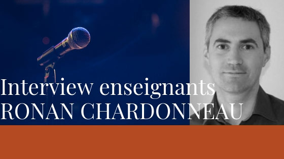 Interview des enseignants – Ronan Chardonneau
