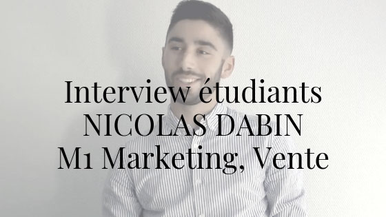 Interview des étudiants – Nicolas Dabin (M1)