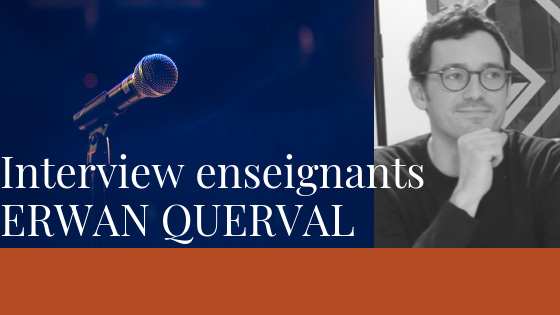 Interview des enseignants – Erwan Querval
