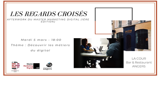 1ère Edition des Regards Croisés, Afterwork du Master Marketing Digital