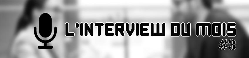 L'interview du mois – Mars