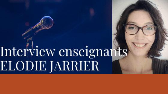 Interview des enseignants – Elodie Jarrier