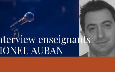 Interview des enseignants – Lionel Auban