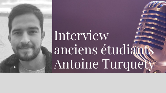 Interview anciens étudiants – Antoine Turquety