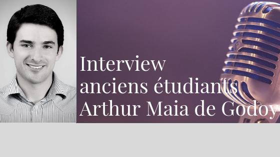Interview anciens étudiants – Arthur Maia de Godoy